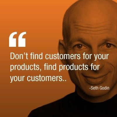 Seth Godin Find Products for your Customers